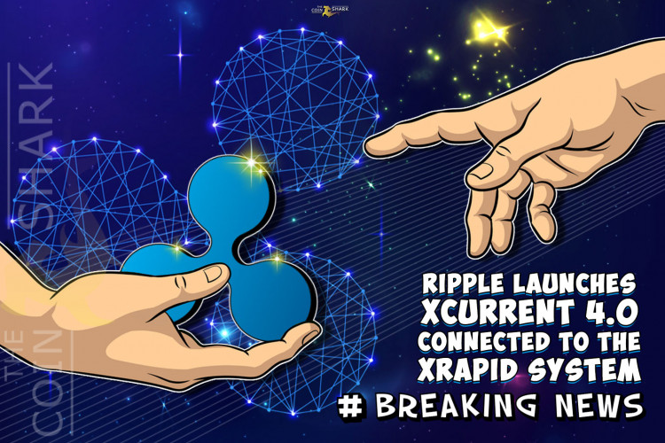 Ripple Launches xCurrent 4.0 Connected To The xRapid System