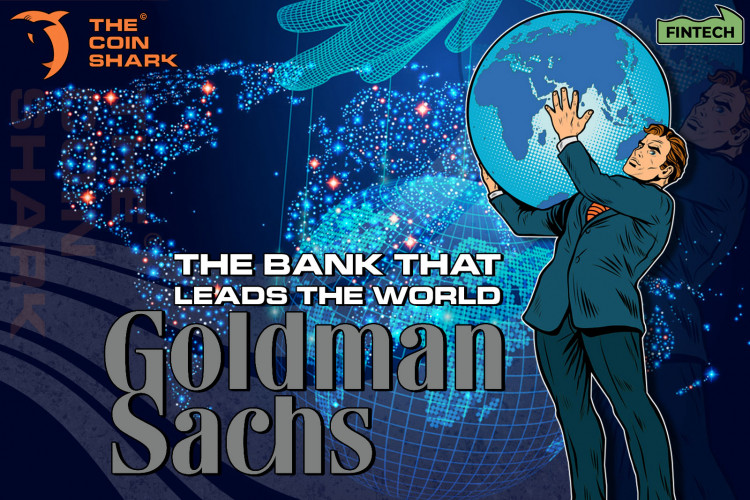 150 Years Of History Or Goldman Sachs: The Bank That Leads The World