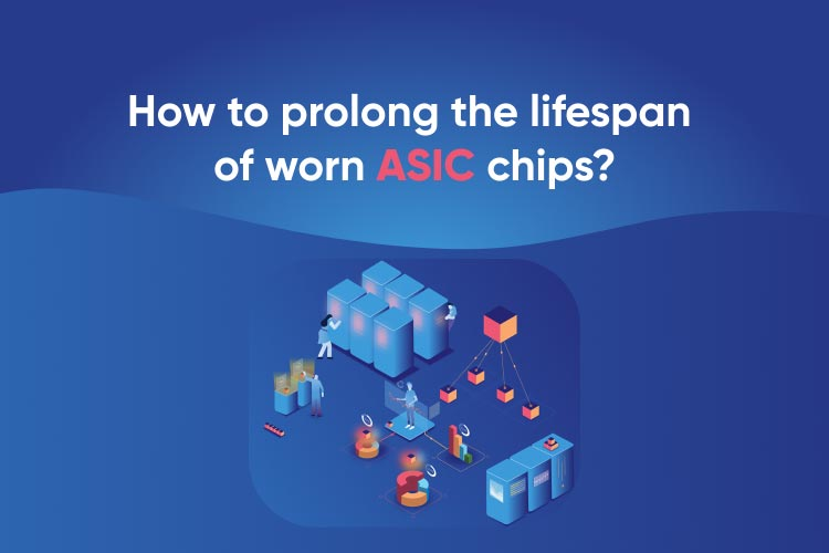 How to Extend the Life of Worn ASIC Chips?